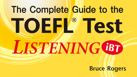 Complete Guide to the TOEFL® Test: LISTENING (iBT)
