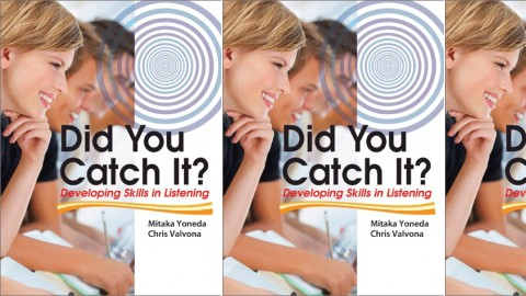 Did You Catch It? - Developing Skills in Listening