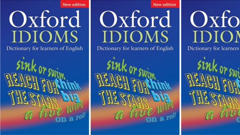 Oxford Idioms Dictionary for Learners of English: New Edition