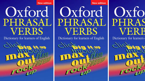Oxford Phrasal Verbs Dictionary for Learners of English : New Edition