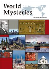 World Mysteries  - 世界の「フシギ」をひも解く