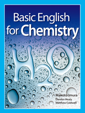 Basic English for Chemistry  - 理工系学生のための基礎英語《化学》