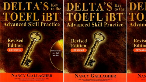 Delta's Key to the TOEFL? iBT Advanced Skill Practice Revised Edition