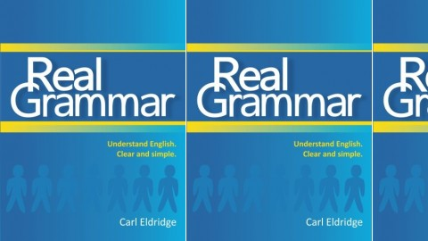 Real Grammar: Understand English. Clear and Simple.