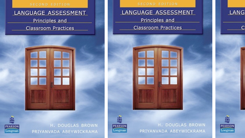 Language Assessment: Principles and Classroom Practices Second Edition