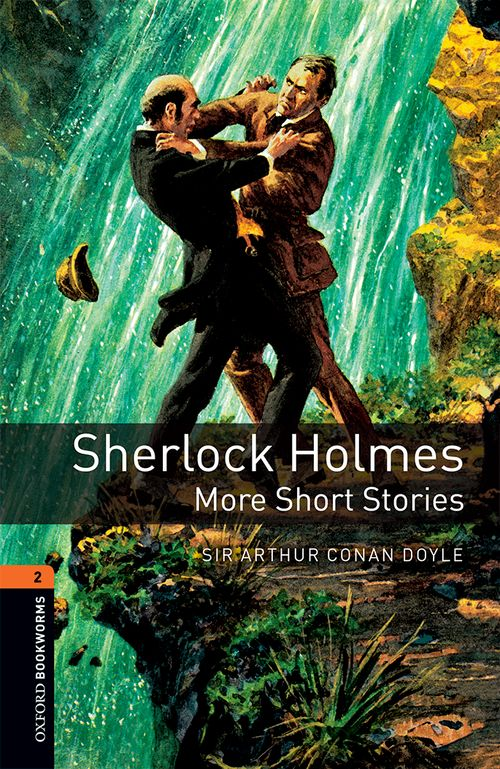 Sherlock Holmes More Stories (Stage 3) <br /><i>Oxford Bookworms Library : Third Edition, Stage 3</i>