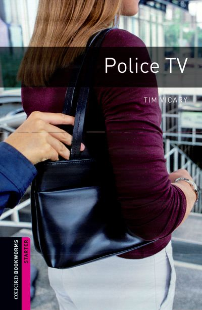 Police TV (Starters) <br /><i>Oxford Bookworms Library : Third Edition, Starters</i>