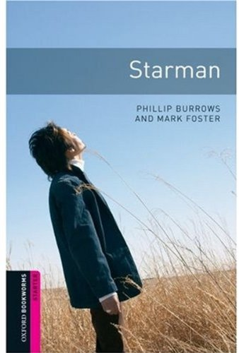 Starman (Starters) <br /><i>Oxford Bookworms Library : Third Edition, Starters</i>