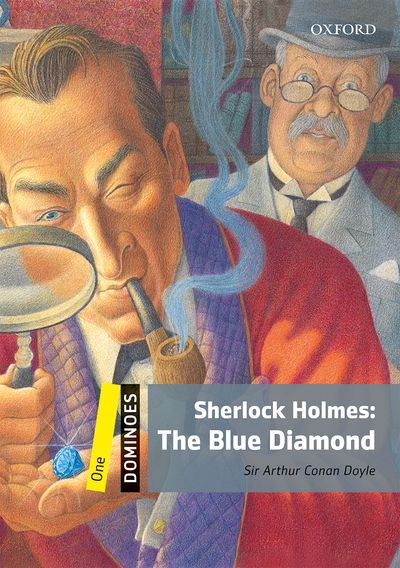 Sherlock Holmes : The Blue Diamond (Level 1) <br /><i>Dominoes : Second Edition</i>