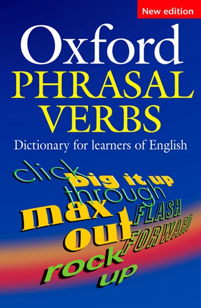 Oxford Phrasal Verbs Dictionary for Learners of English:New Edition