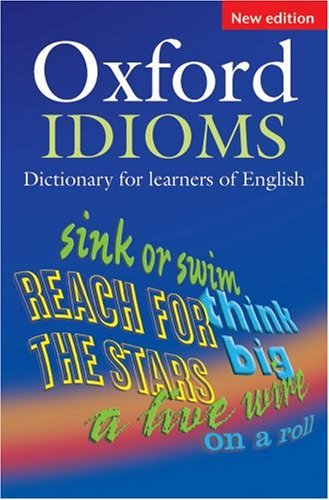 Oxford Idioms Dictionary Learners of English:New Edition
