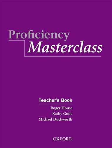 Masterclass Series: Proficiency Masterclass Teacher's Book