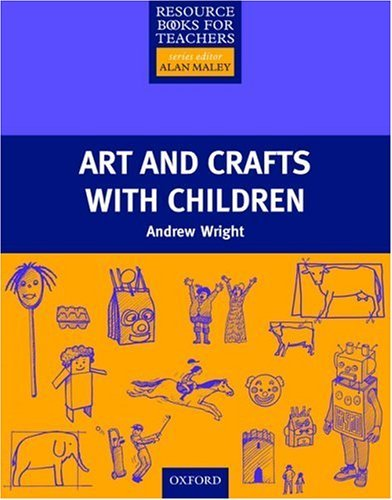 Primary Resource Books for Teachers: Art and Crafts with Children