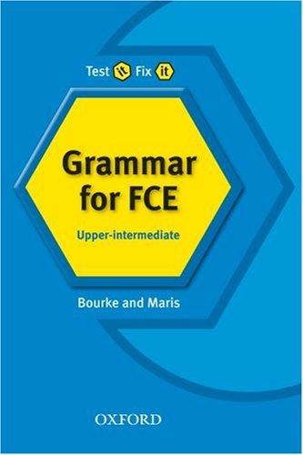Test it Fix it: New Edition Upper-Inter. Grammar for FCE