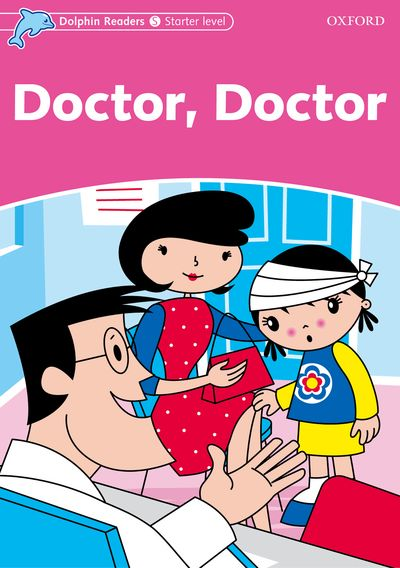 Dolphin Readers: Starters - Doctor, Doctor (Starter) by ...