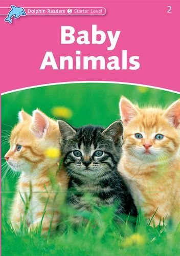 Baby Animals (Starter) <br /><i>Dolphin Readers: Starters</i>