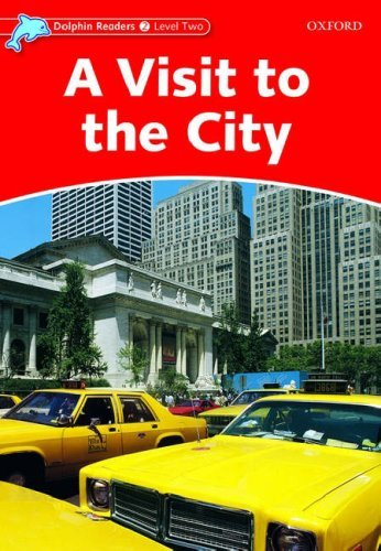 A Visit to the City (Level 2) <br /><i>Dolphin Readers: Level 2</i>