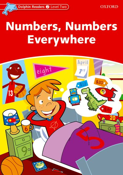 Numbers, Numbers Everywhere (Level 2) <br /><i>Dolphin Readers: Level 2</i>