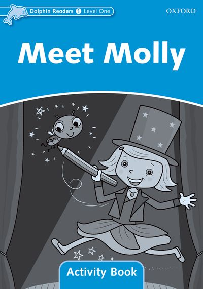 Meet Molly : Activity Book (Level 1) <br /><i>Dolphin Readers: Level 1</i>