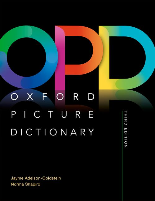 The Oxford Picture Dictionary: Third Edition
