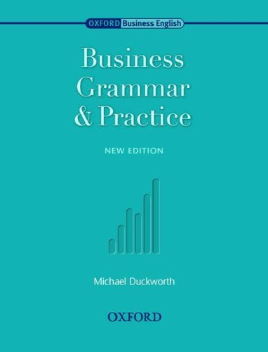 Oxford Business English : Grammar and Practice : Second Edition