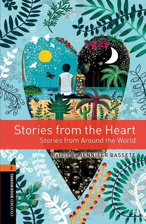 Stories from the Heart (Stage 2) <br /><i>Oxford Bookworms Library : Third Edition, Stage 2</i>