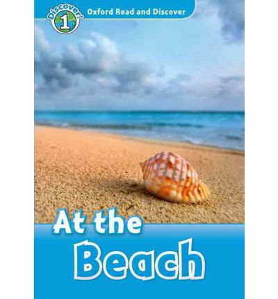 At the Beach (Book) (Level1) <br /><i>Oxford Read and Discover - Level 1 (300 Headwords)</i>