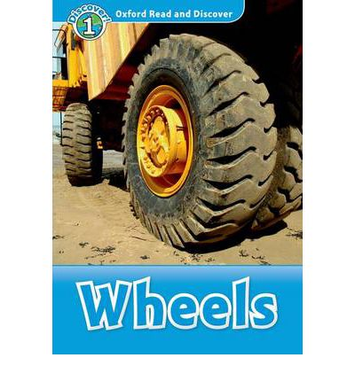 Wheels   (Book) (レベル1) <br /><i>Oxford Read and Discover - Level 1 (300 Headwords)</i>