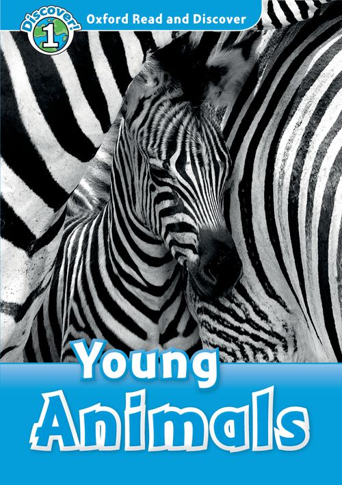 Young Animals (Book) (Level1) <br /><i>Oxford Read and Discover - Level 1 (300 Headwords)</i>