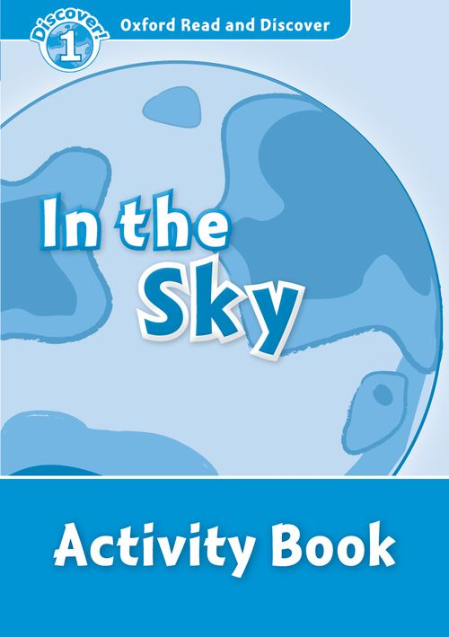 Activity Book (In the Sky) <br /><i>Oxford Read and Discover - Level 1 (300 Headwords)</i>