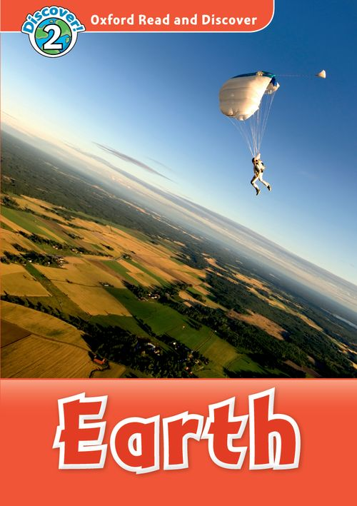 Earth   (Book) (Level2) <br /><i>Oxford Read and Discover - Level 2 (450 Headwords)</i>