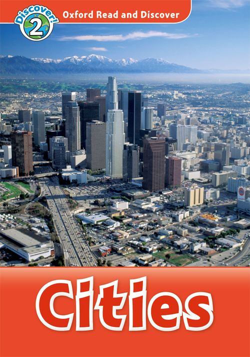 Cities   (Book) (レベル2) <br /><i>Oxford Read and Discover - Level 2 (450 Headwords)</i>