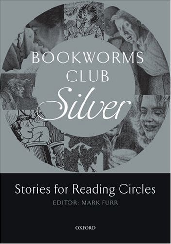 Oxford Bookworms Club:Stories for Reading Circles Silver Level