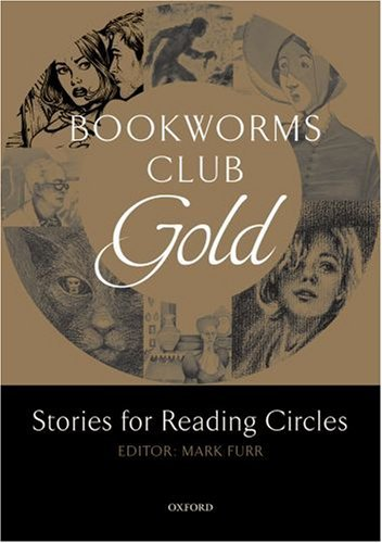 Gold: Oxford Bookworms Club: Stories for Reading Circles