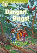 Danger Bugs! (Level 3) <br /><i>Oxford Read and Imagine - Level 3 (600 Headwords)</i>