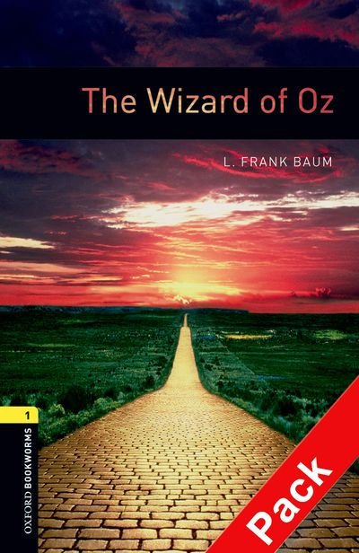 The Wizard of Oz : CD Pack (Stage 1) <br /><i>Oxford Bookworms Library : Third Edition, Stage 1</i>