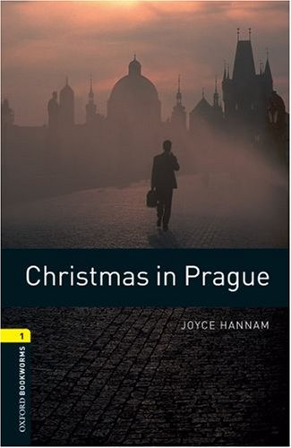 Christmas in Prague (Stage 1) <br /><i>Oxford Bookworms Library : Third Edition, Stage 1</i>