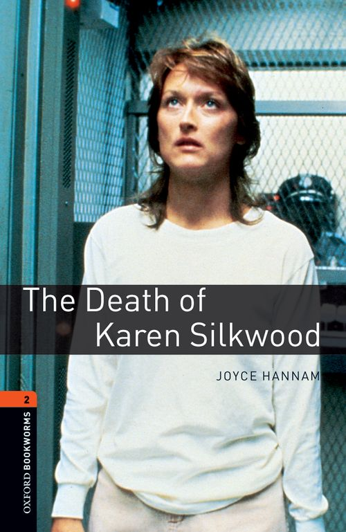 The Death of Karen Silkwood (Stage 2) <br /><i>Oxford Bookworms Library : Third Edition, Stage  2</i>