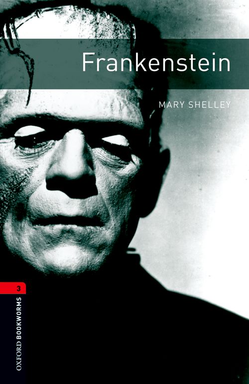 Frankenstein (Stage 3) <br /><i>Oxford Bookworms Library : Third Edition, Stage 3</i>