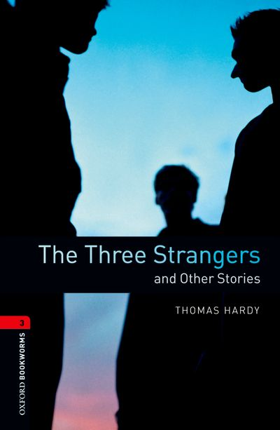 The Three Strangers and Other Stories (Stage 3) <br /><i>Oxford Bookworms Library : Third Edition, Stage 3</i>