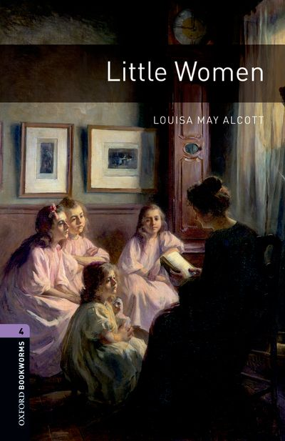 Little Women (Stage 4) <br /><i>Oxford Bookworms Library : Third Edition, Stage 4</i>