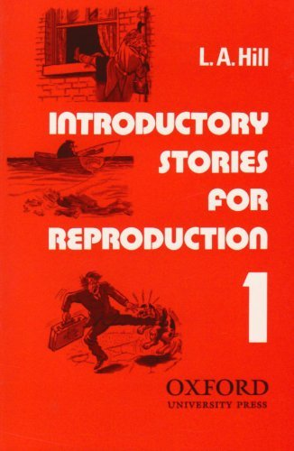 L.A. Hill Short Stories for Reproduction 1 Introductory