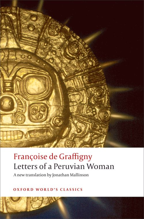 letters from a peruvian woman Letters of a peruvian woman by francoise de graffigny, jonathan mallinson one of the most popular novels of the eighteenth century, the letters of a peruvian woman recounts the story of zilia, an inca virgin of the sun, who is captured by the spanish conquistadores and brutally separated from her lover, aza.
