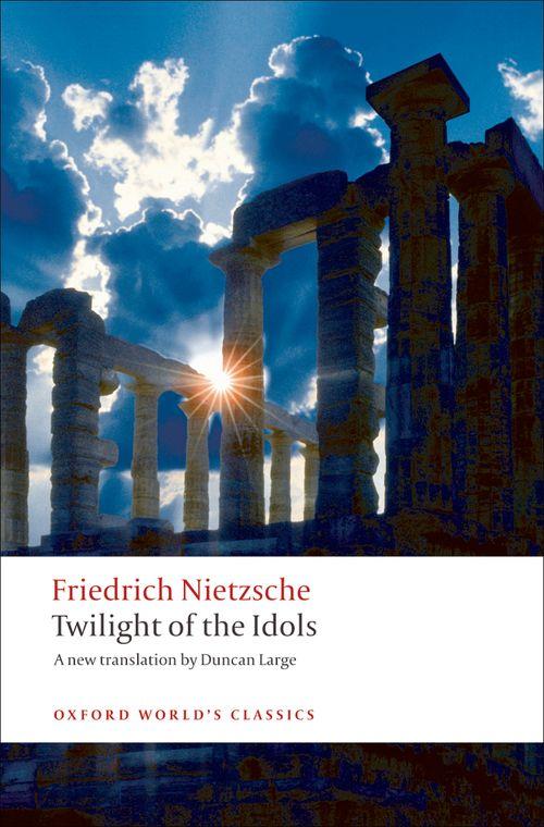 an analysis of the work twilight of the idols by friedrich nietzsche Twilight of the idols and, the anti-christ / twilight of the idols is a 'grand declaration of war' on friedrich wilhelm nietzsche was born in 1844 in.
