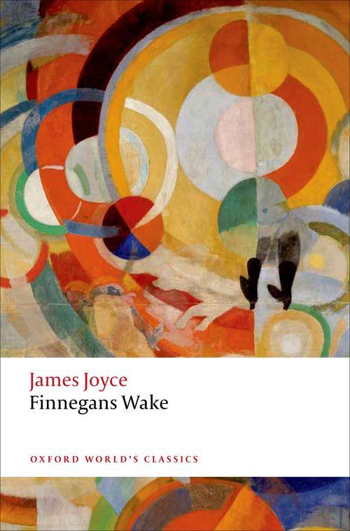 Oxford World's Classics - Finnegans Wake (British and
