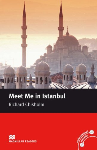 Meet Me in Istanbul - Book only (Level 5: Intermediate) <br /><i>Macmillan Readers: Level 5: Intermediate</i>