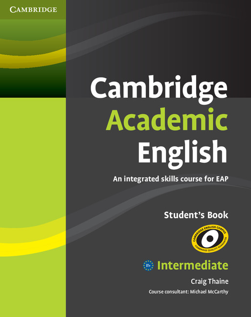 Cambridge Academic English - An Integrated Skills Course for EAP -  Student's Book (CEFR B1)