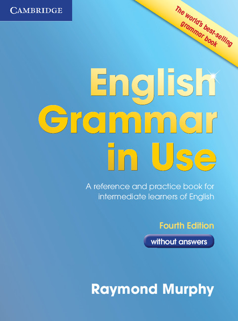 English Grammar in Use: 4th Edition