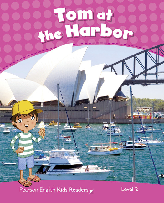 Tom at the Harbour (Level2) <br /><i>Pearson Kids Readers</i>
