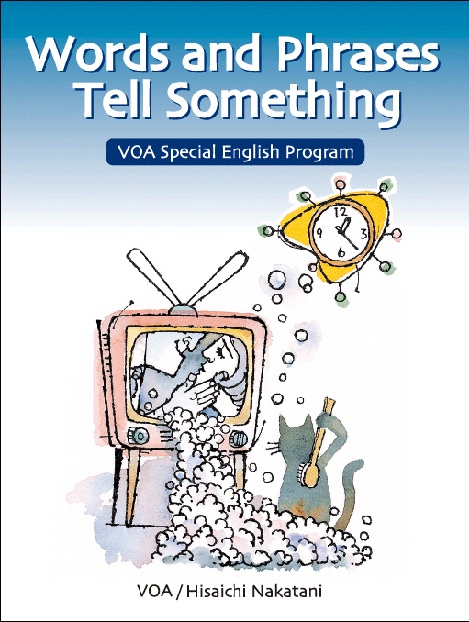 Words and Phrases Tell Something - VOA Special English Program